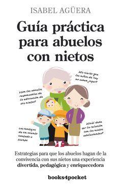 GUÍA PRÁCTICA PARA ABUELOS CON NIETOS. BOOKS4POCKET-312