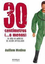 30 CENTIMETROS O MENOS 50 AÑOS DE MUÑECOS DE ACCION ARTICUL