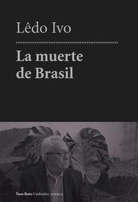 MUERTE DE BRASIL,LA. VASO ROTO-NARRATIVA