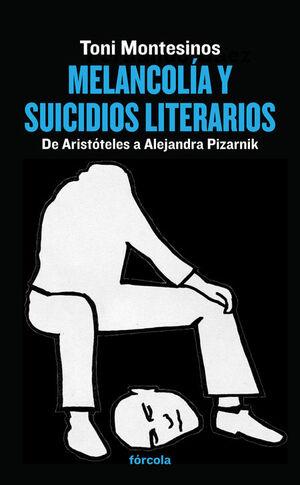 MELANCOLÍA Y SUICIDIOS LITERARIOS. FORCOLA-RUST