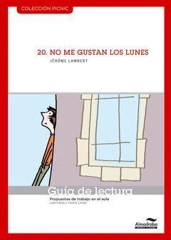 NO ME GUSTAN LOS LUNES. GUÍA DE LECTURA