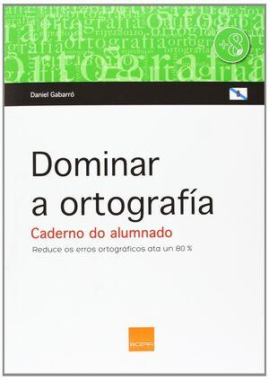 DOMINAR A ORTOGRAFÍA. CADERNO DO ALUMNADO