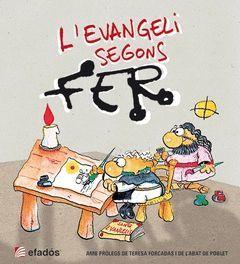 EVANGELI SEGONS FER, L'