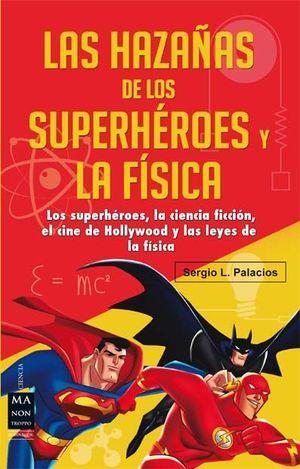 HAZAÑAS DE LOS SUPERHEROES Y LA FISICA,LAS