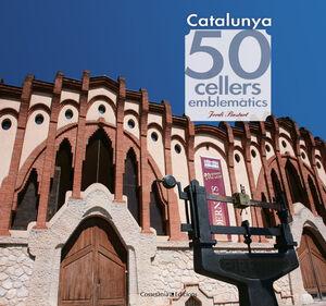 50 CELLERS EMBLEMÀTICS DE CATALUNYA