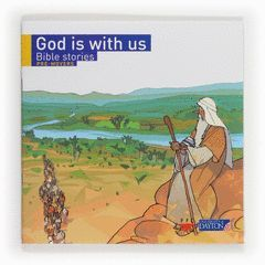 BIBLE STORIES: GOD IS WITH US. PRE-MOVERS