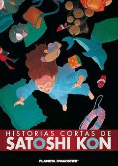 ANTOLOGÍA DE HISTORIAS CORTAS DE SATOSHI KON