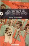 ANDANZAS DEL AGENTE SECRETO SHIPOV, LAS