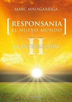 RESPONSANIA, EL NUEVO MUNDO II. LA INTERACCIÓN