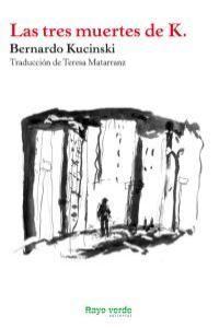 TRES MUERTES DE K,LAS. RAYO VERDE-RUST