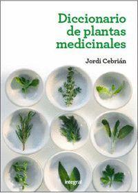 DICCIONARIO DE PLANTAS MEDICINALES. INTEGRAL-DURA