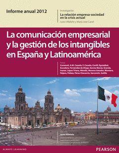 INFORME ANUAL 2012: LA COMUNICACION EMPRESARIAL Y LA GESTION DE LOS