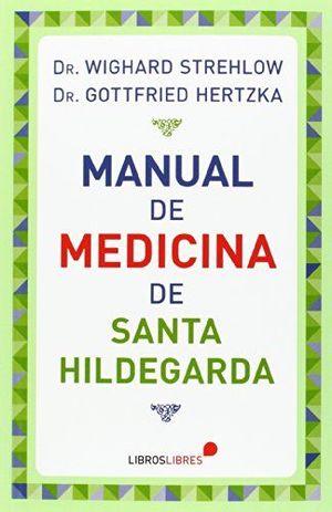 MANUAL DE MEDICINA DE SANTA HILDEGARDA. LIBROSLIBRES-RUST