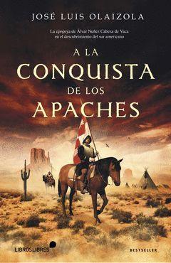 A LA CONQUISTA DE LOS APACHES.LIBROS LIBRES-DURA