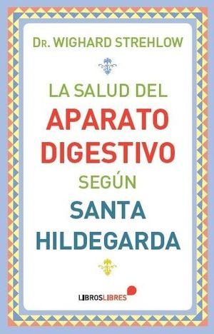 SALUD DEL APARATO DIGESTIVO SEGUN SANTA HILDEGARDA,LA