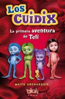 CUIDIX LA PRIMERA AVENTURA DE TELI,LOS