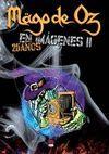 MAGO DE OZ EN IMAGENES II. 25 AÑOS.ALBORES-DURA