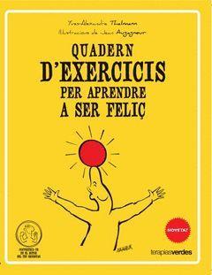 QÜADERN D'EXERCICIS PER APRENDRE A SER FELIÇ