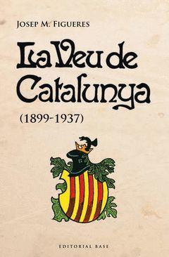 LA VEU DE CATALUNYA (1899-1937)