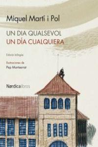UN DIA QUALSEVOL/UN DÍA CUALQUIERA (ED BILINGUE) NORDICA-ILUSTRADO