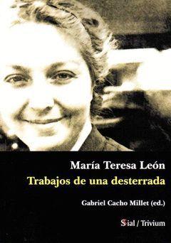 MARIA TERESA LEON TRABAJOS DE UNA DESTERRADA