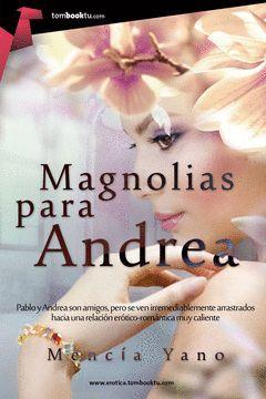 MAGNOLIAS PARA ANDREA. TOMBOOKTU-EROTICA