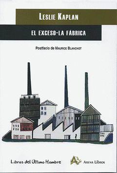 EL EXCESO ; LA FÁBRICA