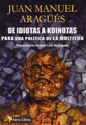 DE IDIOTAS A KOINOTAS PARA UNA POLITICA DE LA MULTIDUD