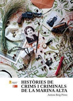 HISTORIES DE CRIMS I CRIMINALS DE LA MARINA ALTA