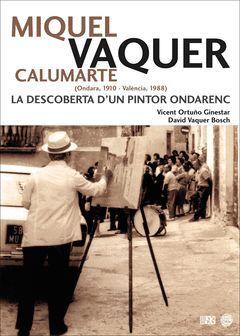 MIQUEL VAQUER CALUMARTE (ONDARA, 1910 - VALÈNCIA, 1988)