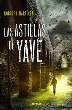ASTILLAS DE YAVÉ,LA