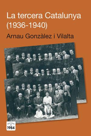 LA TERCERA CATALUNYA (1936-1940)- ED 1984