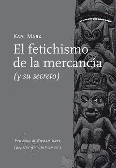 FETICHISMO DE LA MERCANCIA, EL. PEPITAS CALABAZA