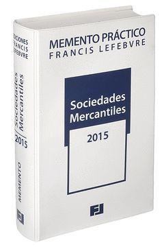 MEMENTO PRÁCTICO SOCIEDADES MERCANTILES 2015
