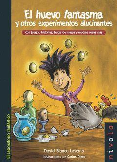 EL HUEVO FANTASMA Y OTROS EXPERIMENTOS ALUCINANTES