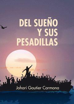 DEL SUEÑO Y SUS PESADILLAS