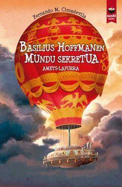 BASILIUS HOFFMANEN MUNDU SEKRETUA. AMETS-LAPURRA