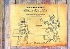 DESDE MI ASIENTO, DIÁLOGOS DE QUIJOTE Y SANCHO