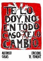 TE LO DOY, NO EN TODO CASO TE LO CAMBIO. PONENT