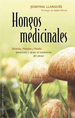 HONGOS MEDICINALES.SHIITAKE, MAITAKE Y REISHI