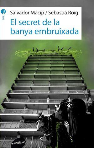 SECRET DE LA BANYA EMBRUIXADA,EL.ANIMA  LLIBRES