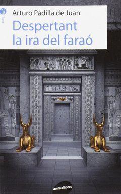 DESPERTANT LA IRA DEL FARAÓ