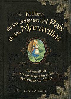 LIBRO DE LOS ENIGMAS DEL PAÍS DE LAS MARAVILLAS,EL.GRIJALDO-DURA