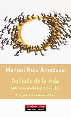 DEL LADO DE LA VIDA. ANTOLOGÍA POÉTICA [1974-2014]. GALAXIA-RUST