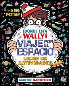 ¿DONDE ESTA WALLY? VIAJE POR EL ESPACIO. LIBRO DE ACTIVIDADES (COLECCION ¿DONDE