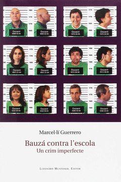 BAUZA CONTRA L'ESCOLA. UN CRIM IMPERFECTE
