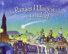 LOS REYES MAGOS LLEGAN A TU CIUDAD
