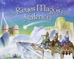 LOS REYES MAGOS LLEGAN A VALENCIA