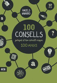 100 CONSELLS PERQUÈ EL TEU CERVELL VISQUI CENT ANYS