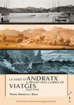 LA VISIÓ D'ANDRATX A TRAVÉS DELS LLIBRES DE VIATGES (1860-1940)